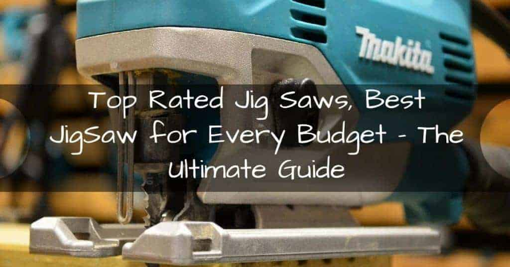 14 top rated jig saws best jigsaw for every budget greentooth Images