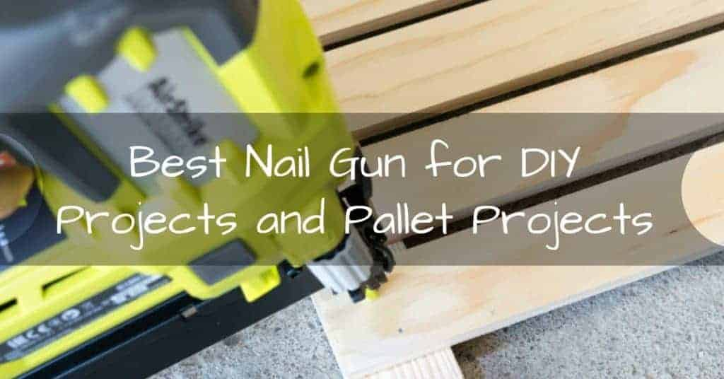 Best-Nail-Gun-for-DIY-Projects-and-Pallet-Projects.jpg